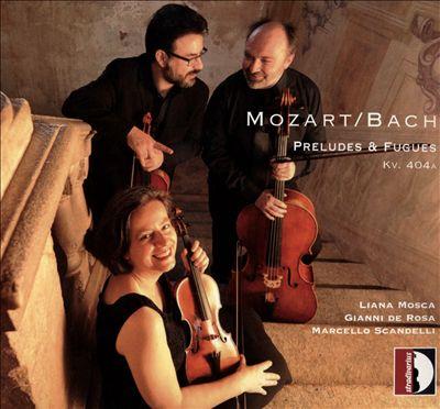 Mozart/ Bach: Preludes & Fugues KV 404a