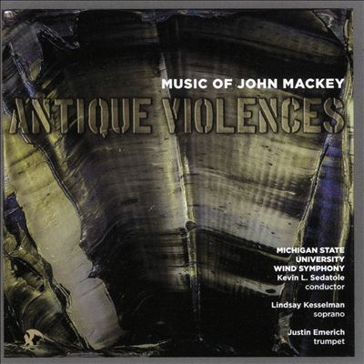 Antique Violences: Music of John Mackey
