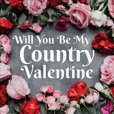 Will You Be My Country Valentine