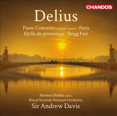 Frederick Delius: Piano Concerto; Brigg Fair; etc.