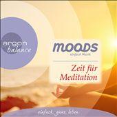 Balance Moods: Zeit Für Meditation