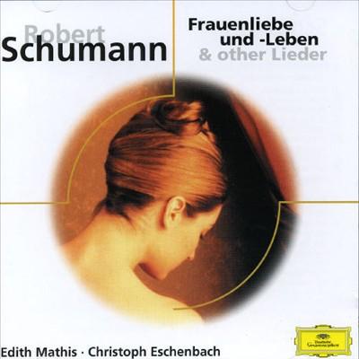 Schumann: Frauenliebe und -Leben & other Lieder
