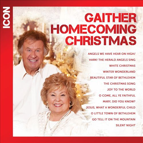 Gaither Homecoming Christmas Icon: Bill & Gloria Gaither & Friends