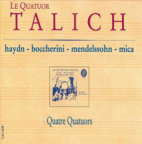 Haydn, Luigi Boccerini, Mendelssohn, Frantisek Mica: Quatre Quatuors