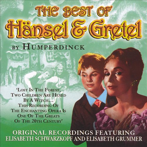 The Best of Hänsel & Gretel by Humperdinck