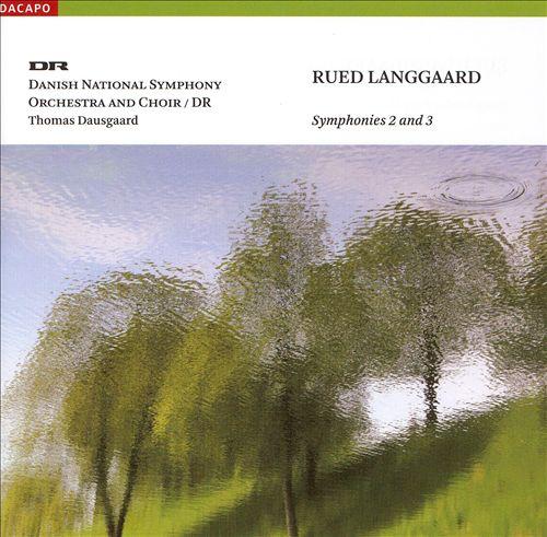 Rued Langgaard: Symphonies Nos. 2 & 3