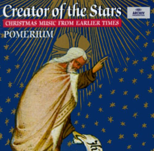 Creator of the Stars: Christmas Music from Earlier Times