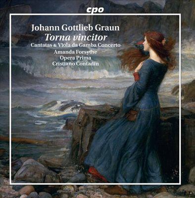 Johann Gottlieb Graun: Torna Vincitor - Cantatas & Viola da Gamba concerto