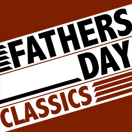 Fathers Day Classics
