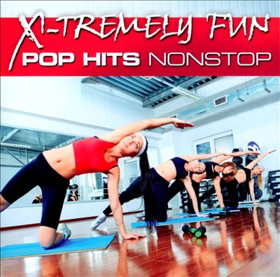 X-Tremely Fun: Pop Hits Nonstop