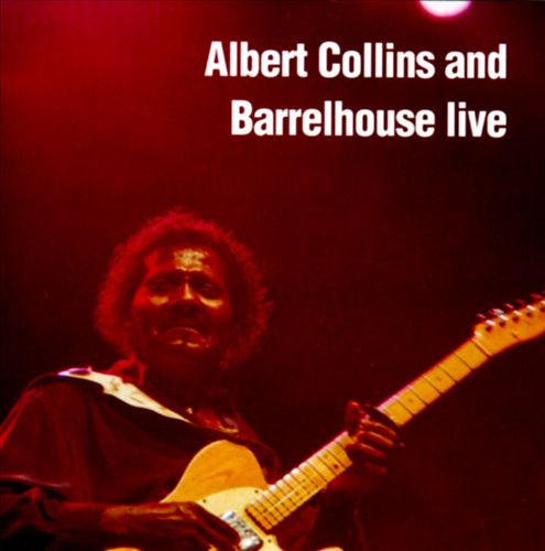 Albert Collins and Barrelhouse Live [Evidence]
