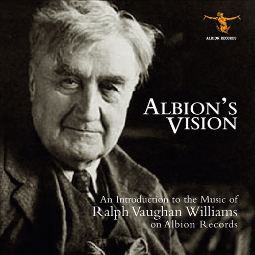Albion's Vision: An Introduction to the Music of Ralph Vaughan Williams