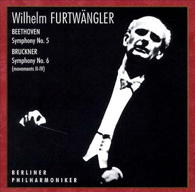 Beethoven: Symphony No. 5; Bruckner: Symphony No. 6