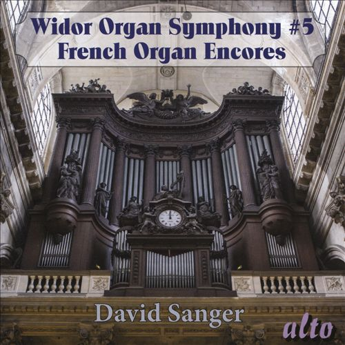 Charles-Marie Widor: Organ Symphony No. 5; French Organ Encores