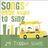 Songs Kids Love to Sing: Toddler Songs