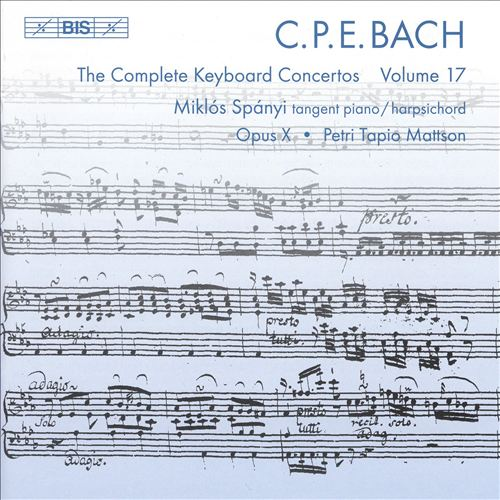 C.P.E. Bach: The Complete Keyboard Concertos, Vol. 17
