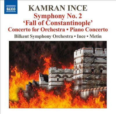 "Kamran Ince: Symphony No. 2 ""Fall of Constantinople"""