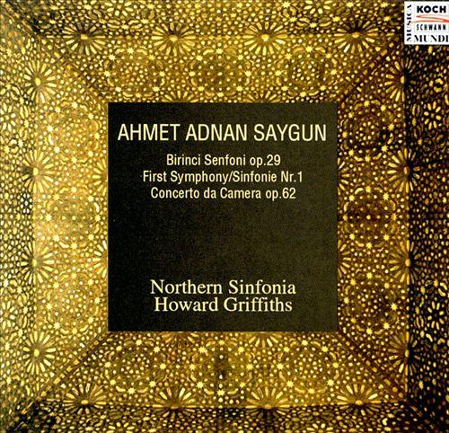 Ahmet Adnan Saygun: Symphony No. 1; Concerto da Camera