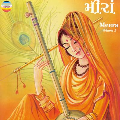 Meera: Gujarati Bhajans of Saint Meerabai, Vol. 2