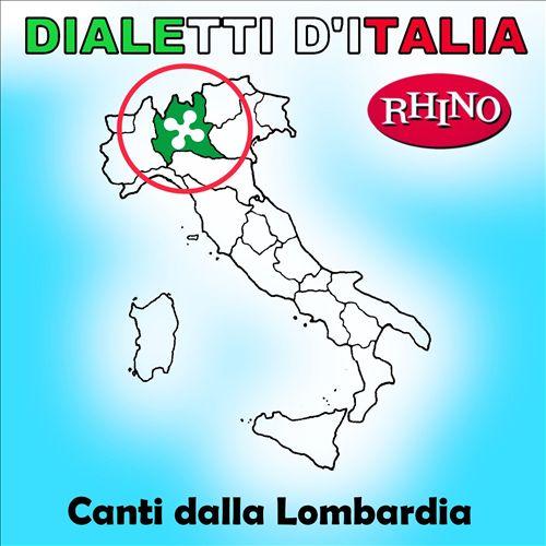 Dialetti d'Italia: Canti Dalla Lombardia