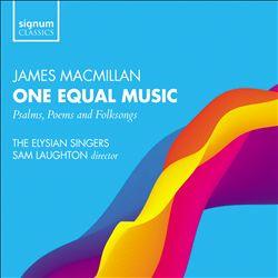 MacMillan: One Equal Music
