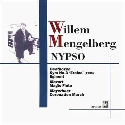 """Beethoven: Symphony No. 3 """"Eroica""""; Egmont; Mozart: Magic Flute; Mayerbeer: Coronation March"""