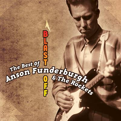 The Best of Anson Funderburgh: Blast Off