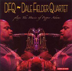 Dale Fielder Quartet Plays the Music of Pepper Adams