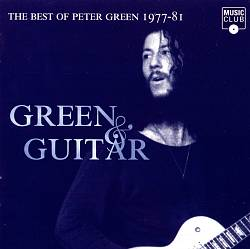 Green and Guitar: The Best of Peter Green 1977-1981