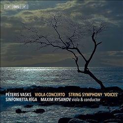 Peteris Vasks: Viola Concerto; String Symphony 'Voices'