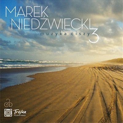 Marek Niedzwiecki, Muzyka Ciszy, Vol. 3