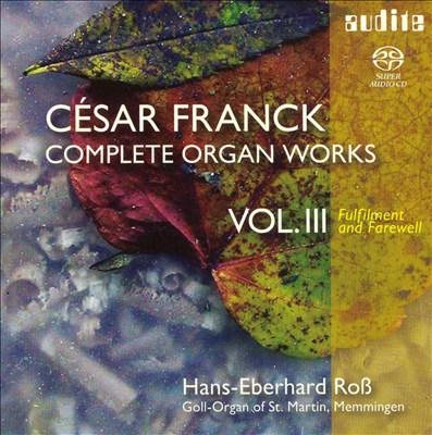 Franck: Complete Organ Works, Vol. 3