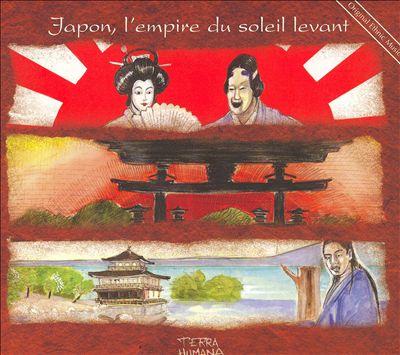 Japon, l'Empire du Soleil Levant