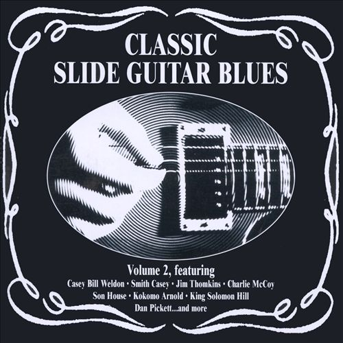 Classic Slide Guitar Blues, Vol. 2