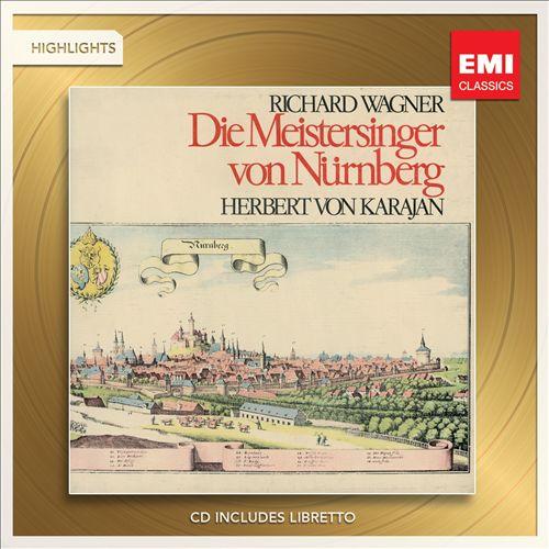 Wagner: Die Meistersinger von Nürnberg (Highlights)