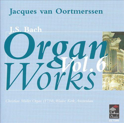 J.S. Bach: Organ Works, Vol. 6