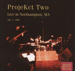 ProjeKct Two: Live in Northampton, MA July 1, 1998