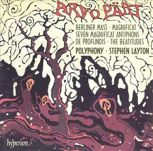 Arvo Pärt: Berliner Mass; Magnificat; Seven Magnificat Antiphons; De Profundis; The Beatitudes