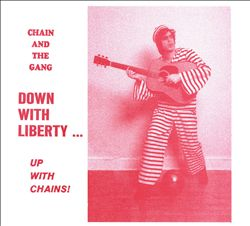 Down with Liberty... Up with Chains!