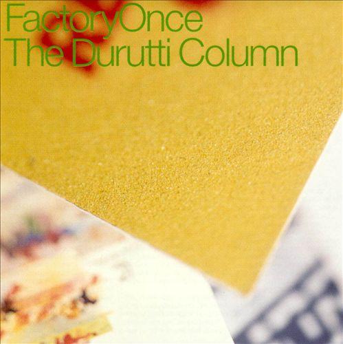 The Return of the Durutti Column