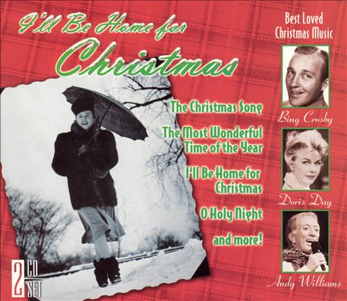 The Greatest Songs of Christmas: I'll Be Home for Christmas