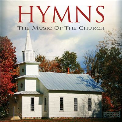 Hymns: The Music of the Church