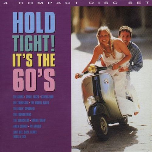 Hold Tight: It's the 60's