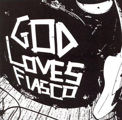 God Loves Fiasco