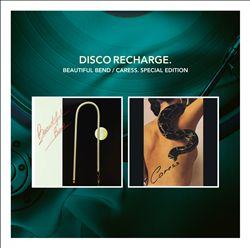 Disco Recharge: Beautiful Bend/Caress