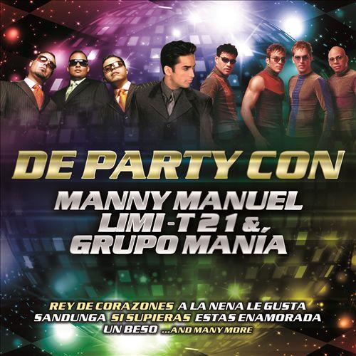 De Party Con Manny Manuel Limi-T 21 & Grupo Mania
