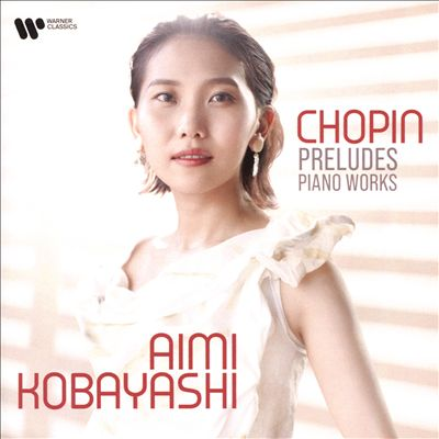 Chopin: Preludes; Piano Works