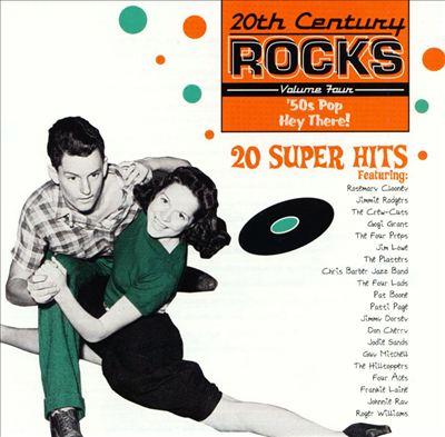 20th Century Rocks, Vol. 4: '50s Pop - Hey There!