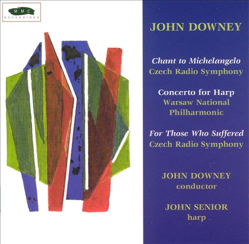 John Downey: Chant to Michelangelo; Harp Concerto; For Those Who Suffered