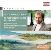 Mario Castelnuovo-Tedesco: Piano Concertos Nos. 1 & 2; Solo Piano Works